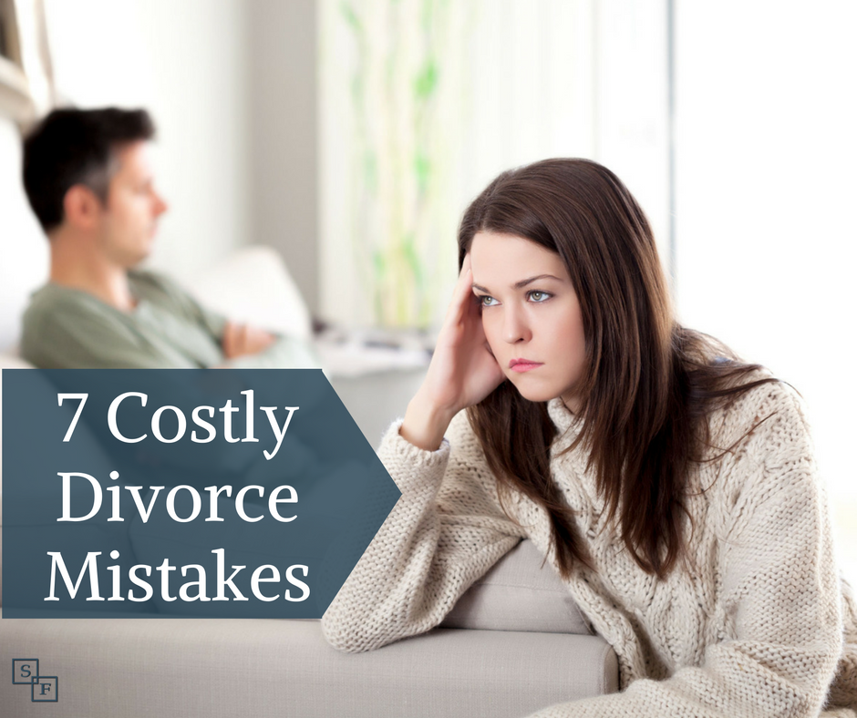 7 Costly Divorce Mistakes