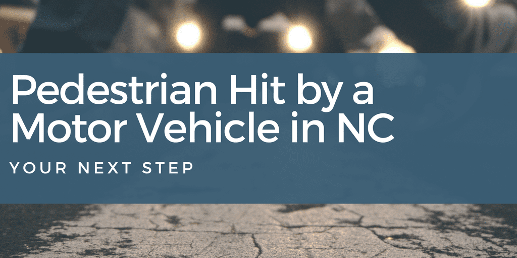 Pedestrian Hit by a Motor Vehicle in NC