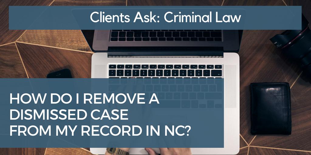 Expungement of Dismissed Case in NC