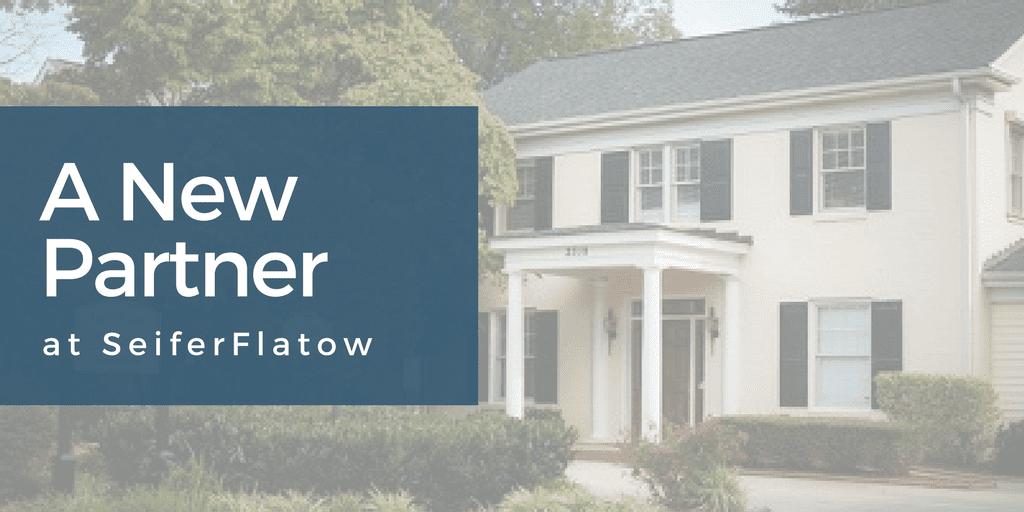 new partner at SeiferFlatow, PLLC