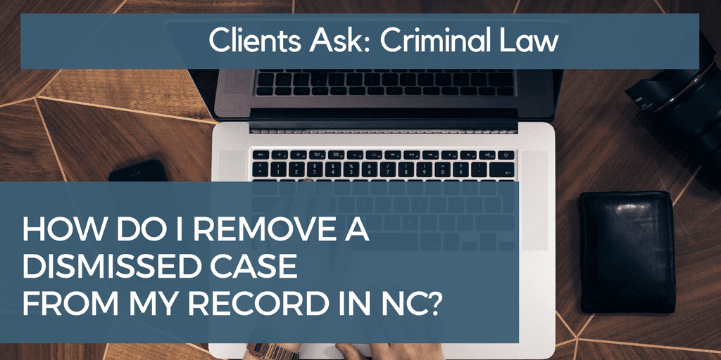 Expungement of Dismissed Case in NC