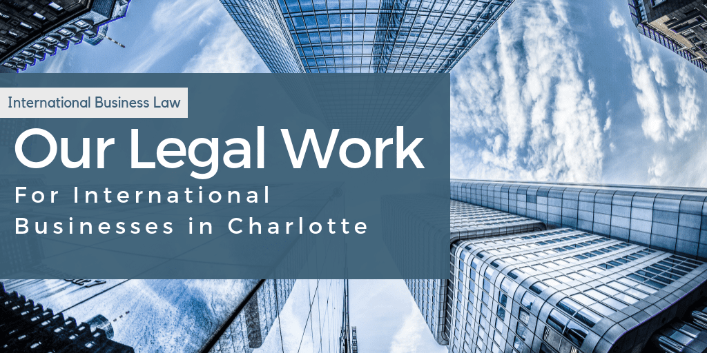 Legal Services for International Businesses in Charlotte