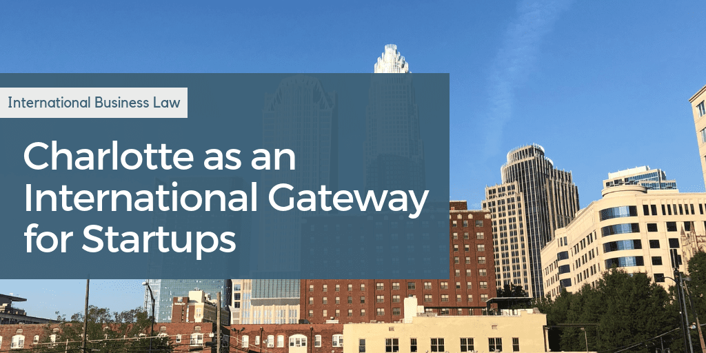 Charlotte as an International Gateway for Startups