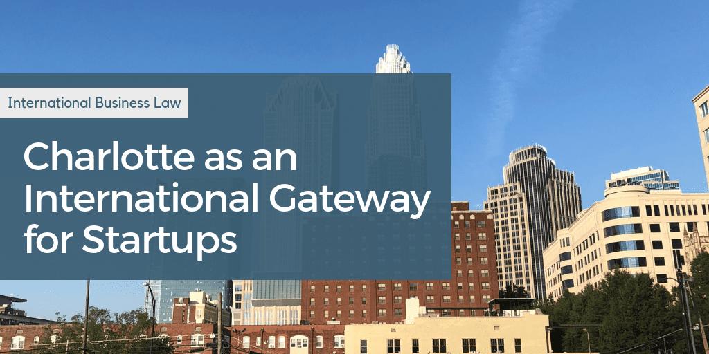 Charlotte as an International Gateway for Startups