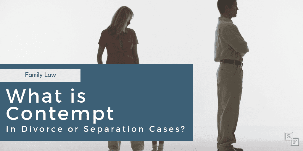 What is Contempt in Divorce or Separation Cases?