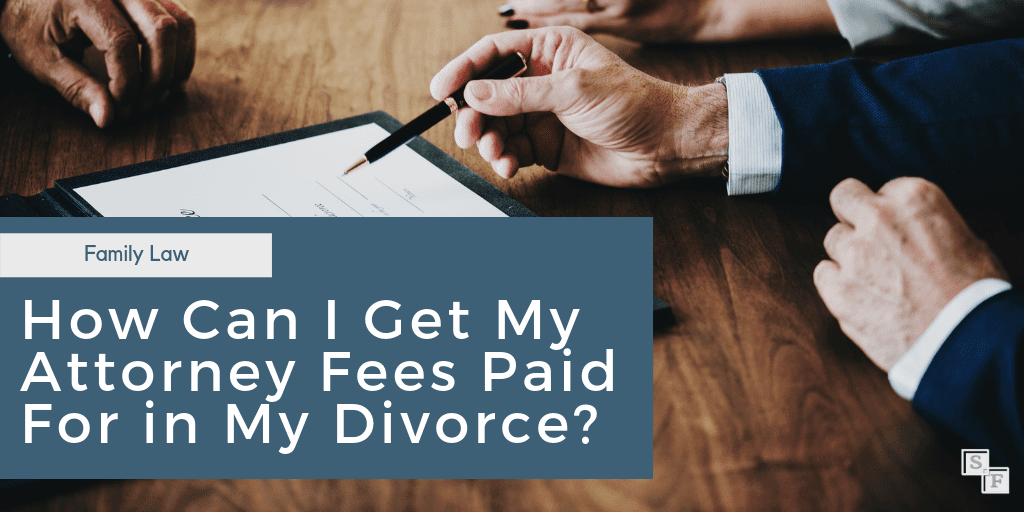 attorney fees in my divorce case
