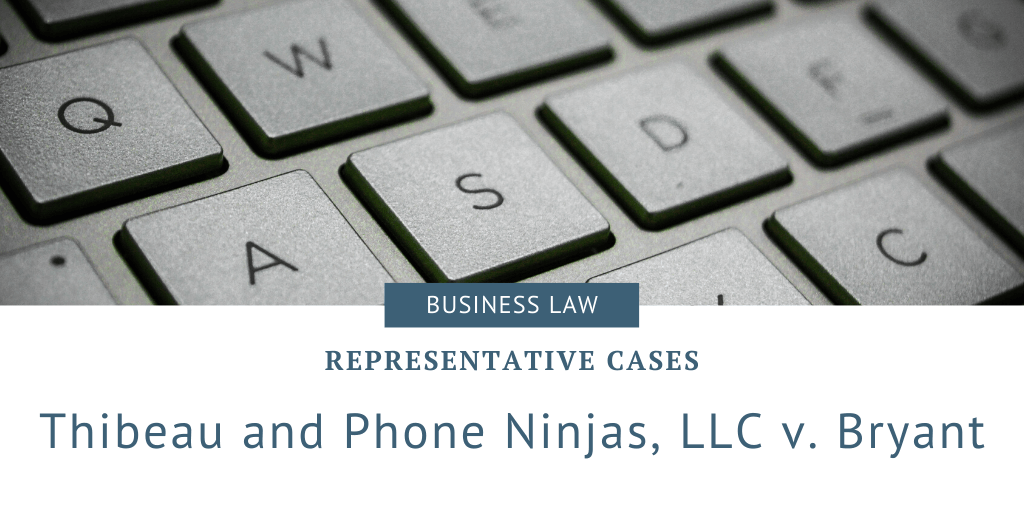 Thibeau and Phone Ninjas, LLC v. Bryant