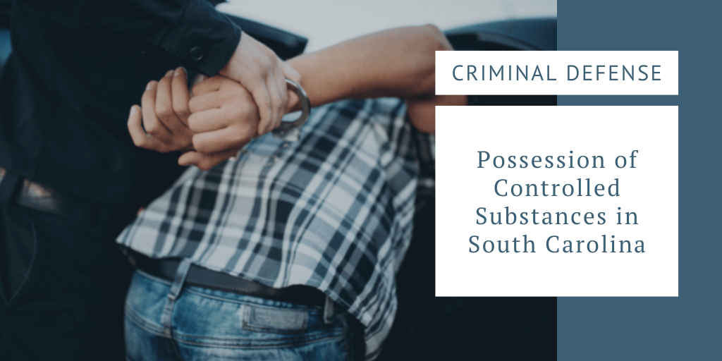 Possession of Controlled Substances in South Carolina