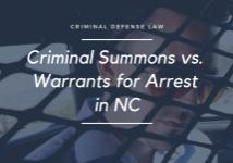 Criminal Summons vs Warrants for Arrest in NC